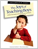 The Joys of Teaching Boys : Igniting Writing Experiences That Meet the Needs of Students, Spence, Christopher Michael, 155138230X