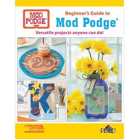 Leisure Arts Beginner's Guide to Mod Podge (Mod Podge Accessories)