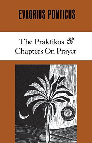 Evagrius Ponticus: The Praktikos. Chapters on Prayer...