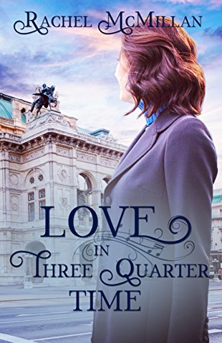 Love in Three Quarter Time: A Viennese Valentine by [McMillan, Rachel]