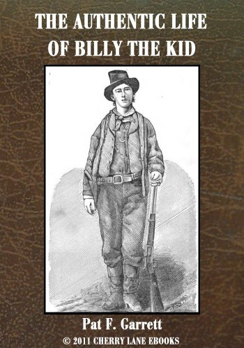 The Authentic Life of Billy The Kid [Illustrated]
