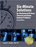 img - for Six-Minute Solutions For Mechanical PE Exam Thermal And Fluids Systems Problems by Deckler PhD PE, Daniel C. Published by Professional Publications, Inc. 2nd (second) , Six-Minute Solutions For Mechanical PE Exam edition (2008) Paperback book / textbook / text book