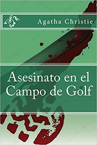 Asesinato en el Campo de Golf (Spanish Edition): Agatha Christie, JV Editors: 9781986339681: Amazon.com: Books