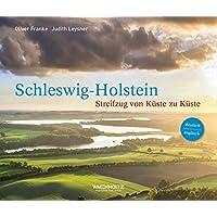 Schleswig-Holstein: Streifzug von Küste zu Küste
