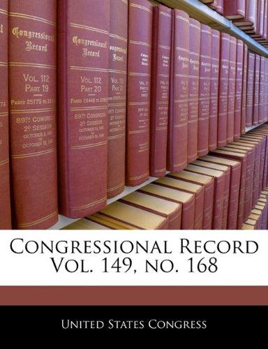 Download Congressional Record Vol. 149, no. 168 pdf epub
