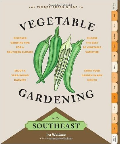 The Timber Press Guide to Vegetable Gardening in the Southeast (Paperback) - Common pdf epub