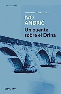 Un puente sobre el Drina par Ivo Andric