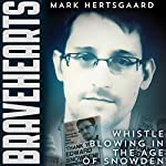 Bravehearts: Whistle-Blowing in the Age of Snowden | Mark Hertsgaard