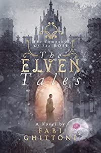 The Elven Tales: The Company Of The Rose by Fabi Ghittoni ebook deal