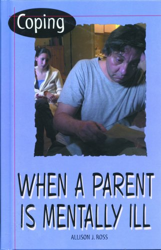 Coping When a Parent Is Mentally Ill