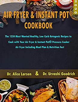 Air Fryer & Instant Pot® Cookbook 2020: 1250 Most Wanted