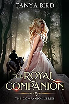 The Royal Companion: An epic love story (The Companion series Book 1) by [Bird, Tanya]
