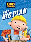 Bob The Builder: Bobs Big Plan