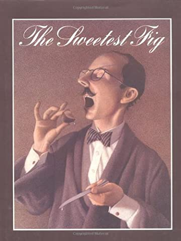 The Sweetest Fig by Chris Van Allsburg (Sep 27 1993) - Moments Fig