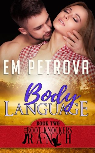 Body Language (The Boot Knockers Ranch) (Volume 2) by CreateSpace Independent Publishing Platform