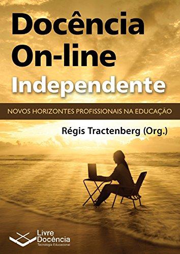 Docência On-line Independente: Novos horizontes profissionais na Educação
