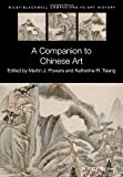 img - for A Companion to Chinese Art (Blackwell Companions to Art History) book / textbook / text book