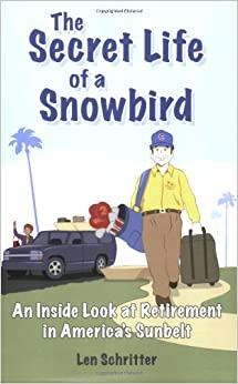 __FREE__ The Secret Life Of A Snowbird: An Inside Look At Retirement In America's Sunbelt. picas Bruhl Partners Please Medicion lowest