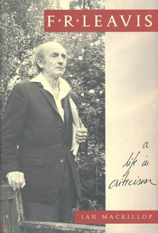F.R. Leavis: A Life in Criticism by Ian MacKillop (1997-04-15)