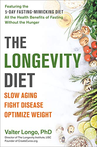 51EGrhJzEoL - The Longevity Diet: Slow Aging, Fight Disease, Optimize Weight