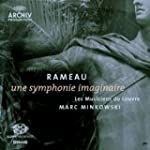 Rameau: Une Symphonie Imaginaire