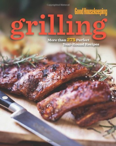 good-housekeeping-grilling-more-than-275-perfect-year-round-recipes