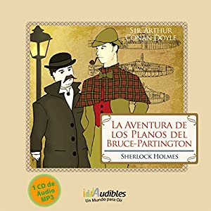 Sherlock Holmes: La Aventura de los Planos del Bruce-Partington [The Adventure of the Bruce-Partington Plans] Audiobook