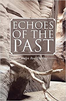 Echoes of the Past by Carolyn Rose Durling (2014-09-10)