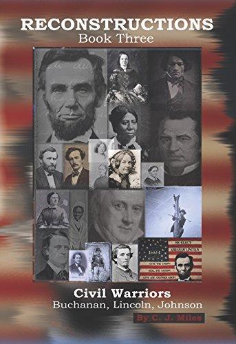 reconstructions-civil-warriors-buchanan-lincoln-johnson-book-3
