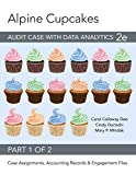 img - for Alpine Cupcakes: Audit Case with Data Analytics, 2e book / textbook / text book