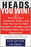 img - for Heads, You Win!: How the Best Companies Think--and How You Can Use Their Examples to Develop Critical Thinking Within Your Own Organization book / textbook / text book