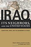 Iraq, Its Neighbors, and the United States, Henri J. Barkey and Scott Lasensky, 1601270771