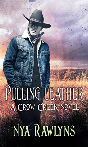 Pulling Leather A Crow Creek Novel Kindle Edition By Nya Rawlyns