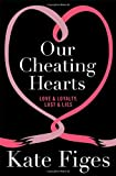 Our Cheating Hearts, Kate Figes, 184408728X