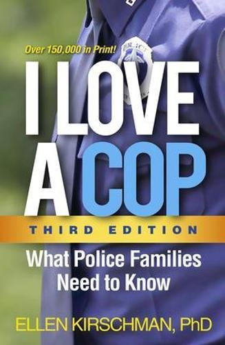 I Love a Cop, Third Edition: What Police Families Need to Know by The Guilford Press