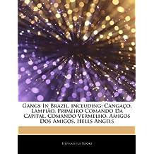 Articles On Gangs In Brazil, including: Cangaço, Lampião, Primeiro Comando Da Capital, Comando Vermelho, Amigos Dos Amigos, Hells Angels