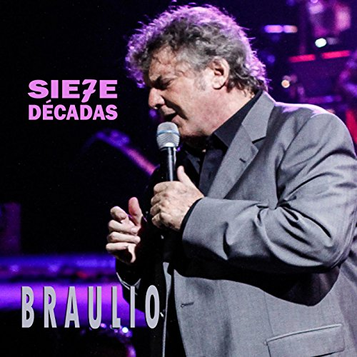 Braulio Stream or buy for $8.99 · Sie7e Decadas