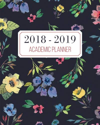 2018-2019 Academic Planner: Monthly and Weekly Calendar Journal Notebook and Schedule Organizer; 16 Month Calendar, September 2018 – December 2019