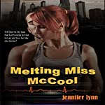 Melting Miss McCool | Jennifer Lynn