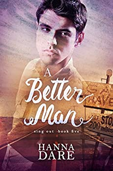 A Better Man (Sing Out Book 5) by [Dare, Hanna]