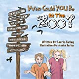 Who Could You Be at the Zoo?, Laurie Zaring, 1612441750