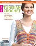 Ultimate Beginner's Guide to Tunisian Crochet-9 Beautiful Projects from Beginner Level to Intermediate, with Clear…