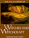 The Encyclopedia of Witches and Witchcraft, Rosemary Ellen Guiley, 0816022682