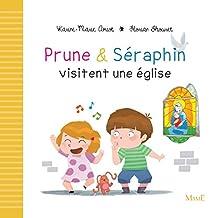 Prune et Séraphin visitent une église (French Edition)