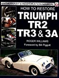 How to Restore Triumph TR2, 3 and 3A (Enthusiast's Restoration Manual) (Enthusiast's Restoration Manual Series) by Roger Williams (2005-04-08)