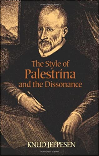 The Style Of Palestrina And The Dissonance Dover Books On Music