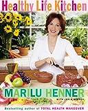Healthy Life Kitchen, Marilu Henner, 0060988576
