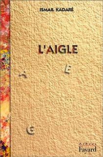 L'aigle, Kadaré, Ismaïl