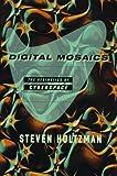 Digital Mosaics, Steven Holtzman, 0684832070