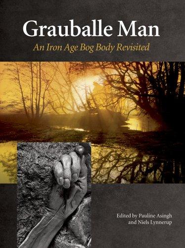 Grauballe Man: An Iron Age Bog Body Revisited (JUTLAND ARCH SOCIETY)